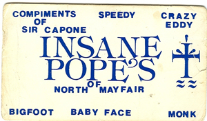 Mayfair Insane Popes