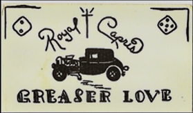 Royal Capris Greaser Love gang card